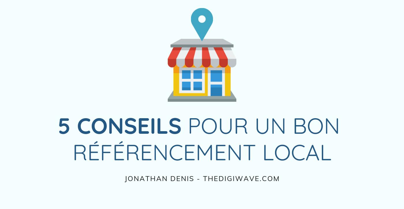 5 conseils pour améliorer le référencement local de votre entreprise !